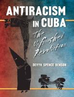 Antiracism in Cuba: The Unfinished Revolution (Envisioning Cuba) [Illustrated]  9781469626727