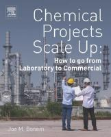 Chemical Projects Scale Up: How to go from Laboratory to Commercial [Illustrated]  0128136103, 9780128136102