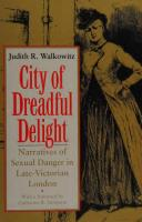 City of Dreadful Delight : Narratives of Sexual Danger in Late-Victorian London [Newed.]  0226871460, 9780226871462