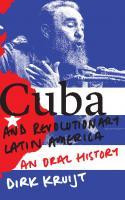 Cuba and Revolutionary Latin America: An Oral History  1783608021, 9781783608027