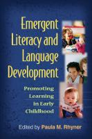 Emergent Literacy and Language Development: Promoting Learning in Early Childhood [1ed.]  1606233009, 9781606233009