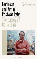 Feminism and Art in Postwar Italy: The Legacy of Carla Lonzi  1784537322, 9781784537326