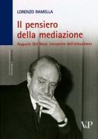 Il pensiero della mediazione. Augusto Del Noce interprete dell'attualismo  8834316436, 9788834316436