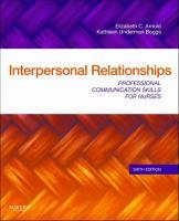 Interpersonal Relationships: Professional Communication Skills for Nurses [6ed.]  9781437709445, 9780323266192, 0323266193
