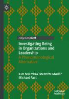 Investigating Being in Organizations and Leadership: A Phenomenological Alternative [1st ed.]  9783030581374, 9783030581381