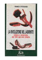 La rivoluzione nel labirinto. Sinistra e sinistrismo dal 1956 agli anni ottanta [Vol. 1]  8872841429, 9788872841426