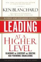 Leading at a Higher Level, Revised and Expanded Edition: Blanchard on Leadership and Creating High Performing Organizations  0137011709, 9780137011704