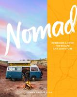 Nomad: Designing a Home for Escape and Adventure [Illustrated]  157965813X, 9781579658137