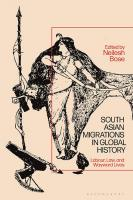 South Asian Migrations in Global History: Labor, Law, and Wayward Lives  1350124672, 9781350124677